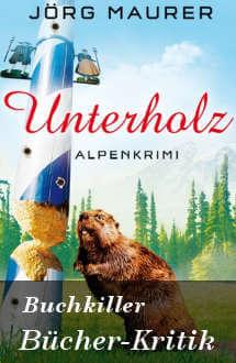 Buchkritik Unterholz Alpenkrimi