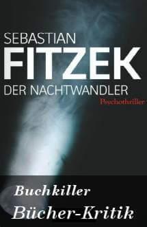 Buchkritik Der Nachtwandler von Sebastian Fitzek